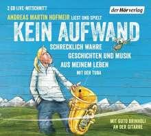 Andreas Martin Hofmeir: Kein Aufwand, 2 CDs