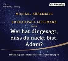 Michael Köhlmeier: Wer hat dir gesagt, dass du nackt bist, Adam?, 5 CDs