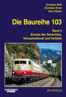 Christian Wolf: Die Baureihe 103 Band 02, Buch