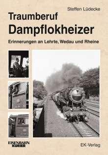 Steffen Lüdecke: Traumberuf Dampflokheizer, Buch