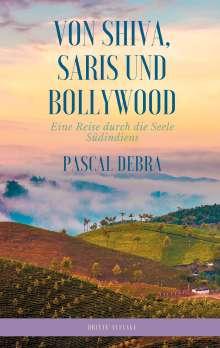 Pascal Debra: Von Shiva, Saris und Bollywood, Buch