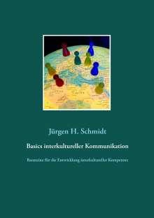 Jürgen H. Schmidt: Basics interkultureller Kommunikation, Buch