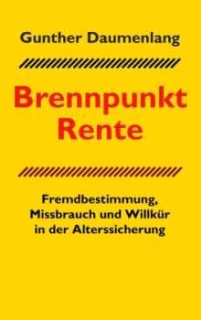 Gunther Daumenlang: Brennpunkt Rente, Buch