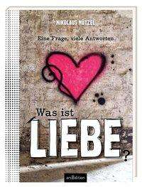 Nikolaus Nützel: Was ist Liebe?, Buch