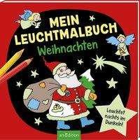 Mein Leuchtmalbuch - Weihnachten, Buch