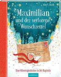 Alex T. Smith: Maximilian und der verlorene Wunschzettel, Buch