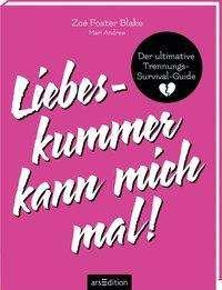 Zoë Foster Blake: Liebeskummer kann mich mal!, Buch