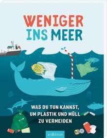 Hannah Wilson: Weniger ins Meer - was du tun kannst, um Plastik und Müll zu vermeiden, Buch