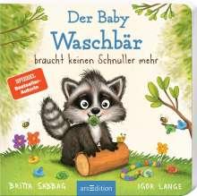 Britta Sabbag: Der Baby Waschbär braucht keinen Schnuller mehr, Buch