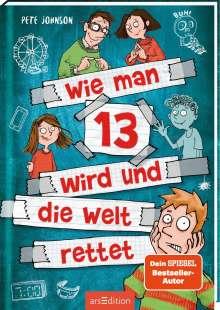 Pete Johnson: Wie man 13 wird und die Welt rettet (Wie man 13 wird 3), Buch