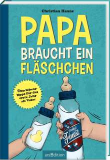Christian Hanne: Papa braucht ein Fläschchen, Buch