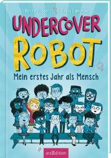 David Edmonds: Undercover Robot - Mein erstes Jahr als Mensch, Buch