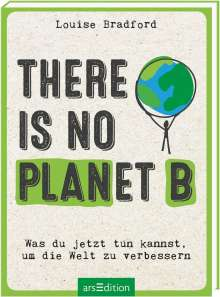 Louise Bradford: There is no planet B, Buch