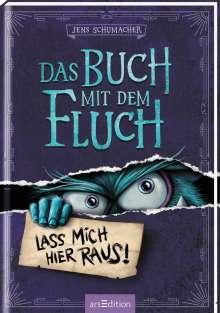 Jens Schumacher (geb. 1974): Das Buch mit dem Fluch - Lass mich hier raus! (Das Buch mit dem Fluch 1), Buch