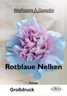 Wolfgang A. Gogolin: Rotblaue Nelken - Großdruck, Buch