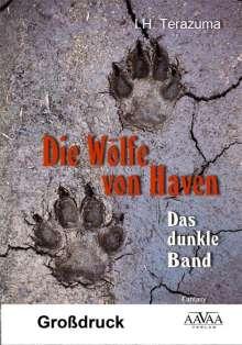 I. H. Terazuma: Die Wölfe von Haven - Großdruck, Buch