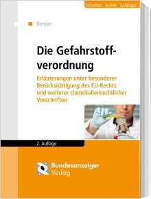 Herbert Bender: Die Gefahrstoffverordnung, Buch