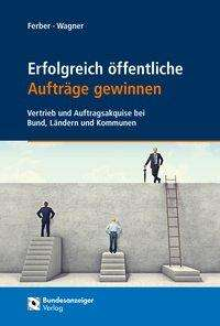 Thomas Ferber: Erfolgreich öffentliche Aufträge gewinnen, Buch