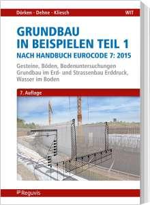 Wolfram Dörken: Grundbau in Beispielen Teil 1 nach Eurocode 7, Buch