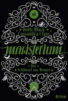 Cassandra Clare: Magisterium 03 - Der Schlüssel aus Bronze, Buch