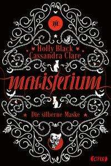 Cassandra Clare: Magisterium 04. Die silberne Maske, Buch