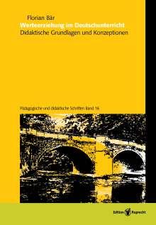 Florian Bär: Werteerziehung im Deutschunterricht, Buch