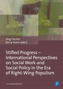 Stifled Progress - International Perspectives on Social Work and Social Policy in the Era of Right-Wing Populism, Buch