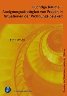 Silvia Schwarz: Flüchtige Räume  -  Aneignungsstrategien von Frauen in Situationen der Wohnungslosigkeit, Buch