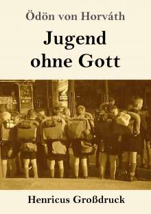Ödön Von Horváth: Jugend ohne Gott (Großdruck), Buch