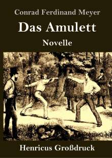 Conrad Ferdinand Meyer: Das Amulett (Großdruck), Buch
