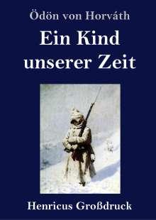 Ödön Von Horváth: Ein Kind unserer Zeit (Großdruck), Buch