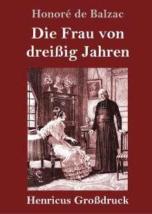Honoré de Balzac: Die Frau von dreißig Jahren (Großdruck), Buch