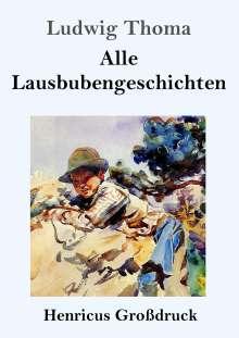 Ludwig Thoma: Alle Lausbubengeschichten (Großdruck), Buch