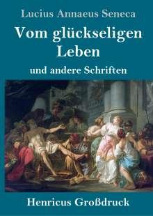 Lucius Annaeus Seneca: Vom glückseligen Leben (Großdruck), Buch