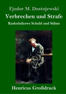 Fjodor M. Dostojewski: Verbrechen und Strafe (Großdruck), Buch