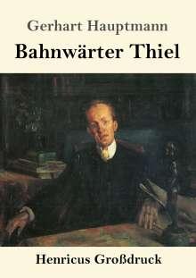 Gerhart Hauptmann: Bahnwärter Thiel (Großdruck), Buch