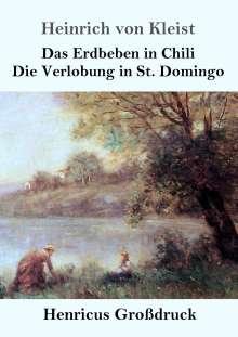 Heinrich von Kleist: Das Erdbeben in Chili / Die Verlobung in St. Domingo (Großdruck), Buch
