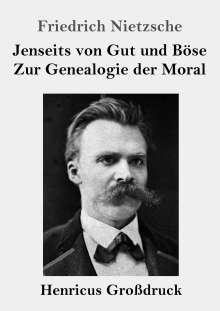 Friedrich Nietzsche: Jenseits von Gut und Böse / Zur Genealogie der Moral (Großdruck), Buch