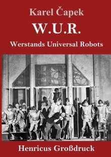 Karel Capek: W.U.R. Werstands Universal Robots (Großdruck), Buch