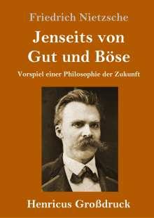 Friedrich Nietzsche: Jenseits von Gut und Böse (Großdruck), Buch