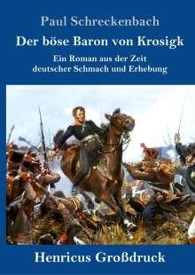Paul Schreckenbach: Der böse Baron von Krosigk (Großdruck), Buch