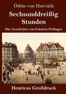 Ödön Von Horváth: Sechsunddreißig Stunden (Großdruck), Buch
