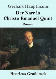 Gerhart Hauptmann: Der Narr in Christo Emanuel Quint (Großdruck), Buch