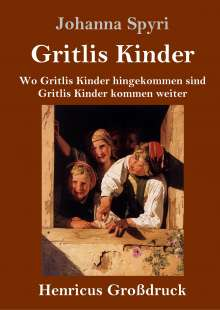 Johanna Spyri: Gritlis Kinder (Großdruck), Buch