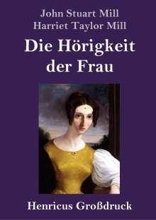 John Stuart Mill: Die Hörigkeit der Frau (Großdruck), Buch