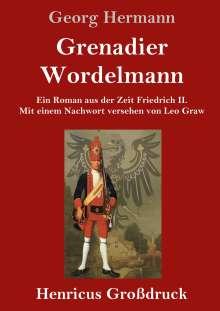Georg Hermann: Grenadier Wordelmann (Großdruck), Buch