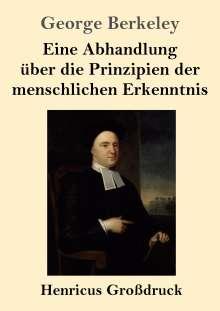 George Berkeley: Eine Abhandlung über die Prinzipien der menschlichen Erkenntnis (Großdruck), Buch
