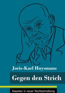 Joris-Karl Huysmans: Gegen den Strich, Buch