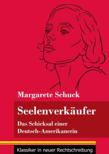Margarete Schuck: Seelenverkäufer, Buch
