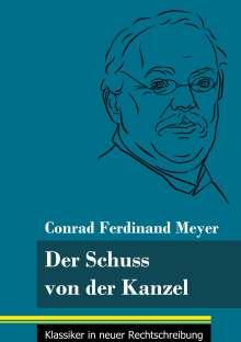 Conrad Ferdinand Meyer: Der Schuss von der Kanzel, Buch